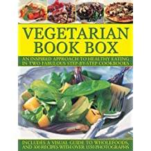 Vegetarian Book Box: An Inspired Approach to Healthy Eating in Two Fabulous Step-by-Step Cookbooks