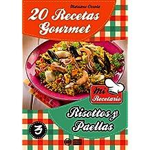 20 RECETAS GOURMET - RISOTTOS Y PAELLAS (Colección Mi Recetario nº 3)