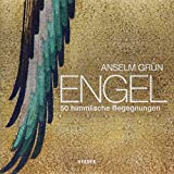 Engel: 50 himmlische Begegnungen - Anselm Grün