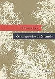 Zu ungewisser Stunde: Gedichte - Primo Levi