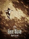 Heat Wave (Après le sud)