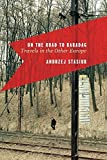 On the Road to Babadag: Travels in the Other Europe by Andrzej Stasiuk (2011-06-16)