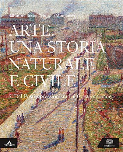 Arte. Una storia naturale e civile. Per i Licei. Con e-book. Con espansione online: 5
