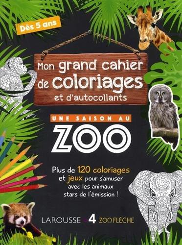 Mon Grand Cahier de Coloriages et d'Autocollants une Saison au Zoo- Cahier de vacances par Aurore Meyer