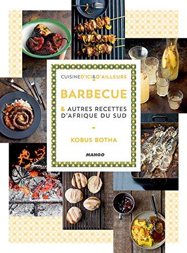Barbecue et autres recettes d'Afrique du sud (Cuisine d'ici et d'ailleurs) (French Edition) - Bar-tarte