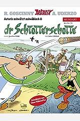Asterix Mundart Schwäbisch VI: Dr Schtotterschotte Gebundene Ausgabe