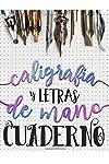https://libros.plus/caligrafia-y-letras-de-mano-cuaderno-mas-de-100-paginas-para-practicar-caligrafia-y-lettering/