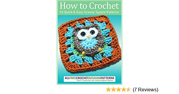How to Crochet: 16 Quick and Easy Granny Square Patterns (English ...