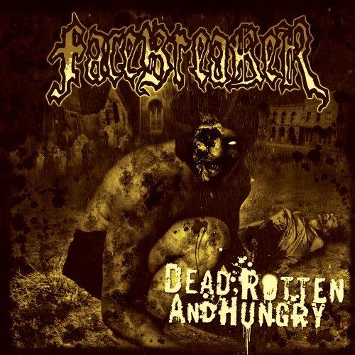 Dead Rotten & Hungry by Facebreaker (2009-06-09)