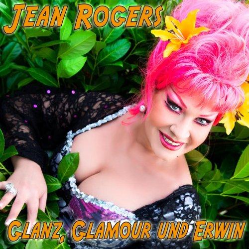 Glanz, Glamour und Erwin (Jean Rogers)