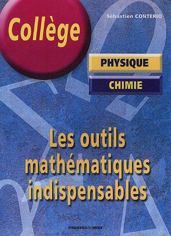 Les outils mathématiques indispensables à la physique-chimie au collège par Sébastien Conterio