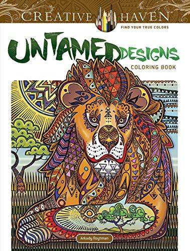 Creative Haven Untamed Designs Coloring Book (Creative Haven Coloring Books) Zebra Color Inc