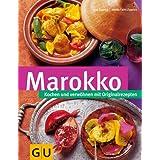 Marokko. Kochen und verwöhnen mit Originalrezepten