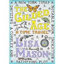 The Gilded Age: A Time Travel (English Edition)