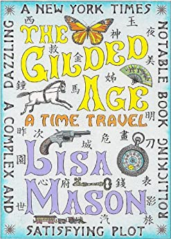 The Gilded Age: A Time Travel (English Edition) von [Mason, Lisa]