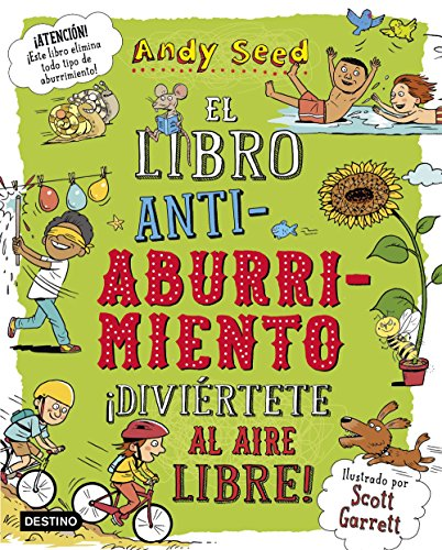 El libro antiaburrimiento. ¡Diviértete al aire libre!: Ilustrado por Scott Garrett (Libros de entretenimiento)