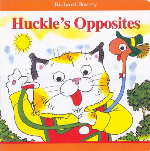 Richard Scarry Huckle's Opposites