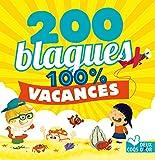 200 blagues pour rire - 100% Vacances (Livres de blagues) (French Edition)