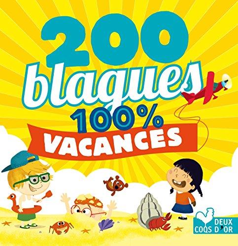 200 blagues pour rire - 100% Vacances