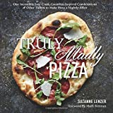 Truly Madly Pizza: One Incredibly Easy Crust, Countless Inspired Combinations & Other Tidbits to Make Pizza a Nightly Affair by Suzanne Lenzer (2015-04-07)