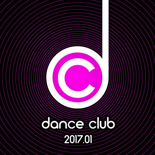 Dance Club 2017.01 [Explicit]