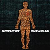 Songtexte von Autopilot Off - Make a Sound
