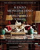 The Interiors and Architecture of Renzo Mongiardino: A Painterly Vision from Rizzoli International Publications