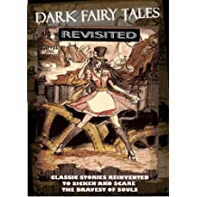Dark Fairy Tales Revisited