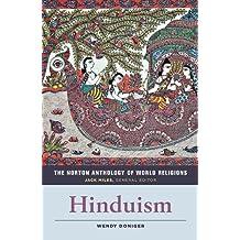 The Norton Anthology of World Religions: Hinduism: Hinduism