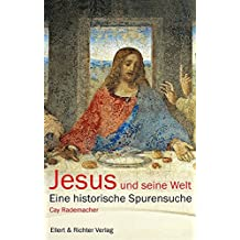 Jesus und seine Welt: Eine historische Spurensuche