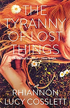The Tyranny of Lost Things by [Cosslett, Rhiannon Lucy]