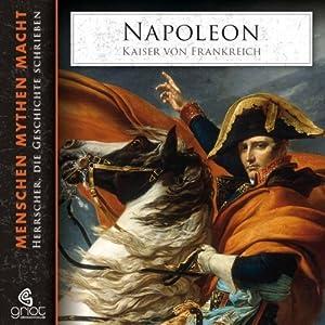 Napoléon: Kaiser von Frankreich (Menschen, Mythen, Macht 5)