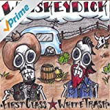 First Class White Trash [Explicit]