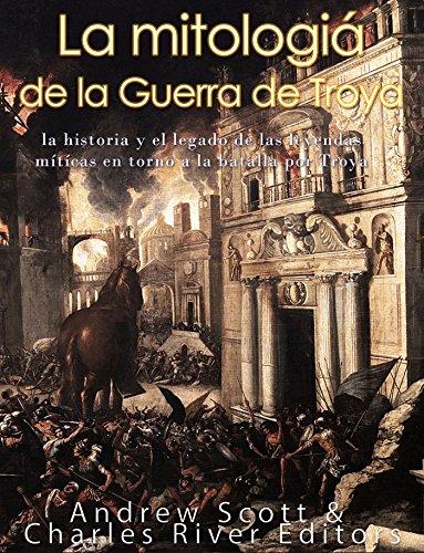 La mitología de la Guerra de Troya: la historia y el legado de las leyendas míticas en torno a la batalla por Troya