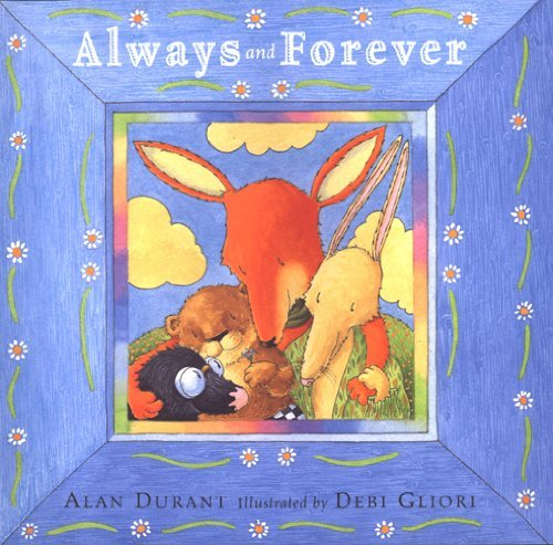 Always and Forever: Written by Alan Durant, 2003 Edition, Publisher: Doubleday Children's Books [Hardcover]