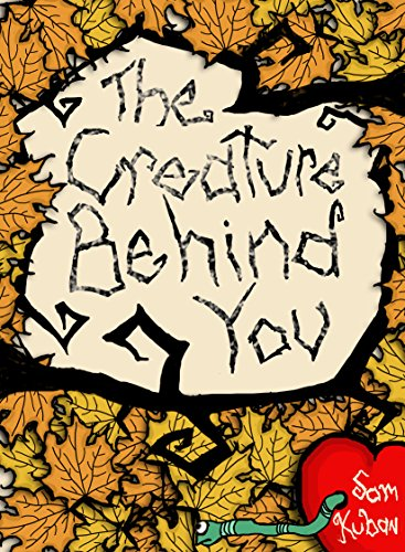 The Creature Behind You (English Edition)