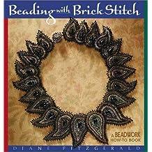Beading with Brick Stitch (Beadwork How-To)