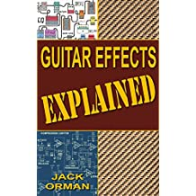 Guitar Effects Explained (English Edition)