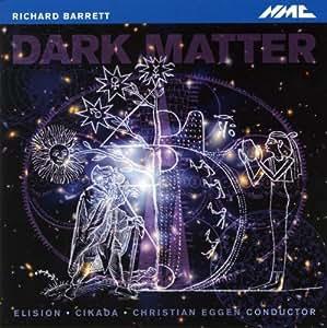 Richard Barrett: Dark Matter