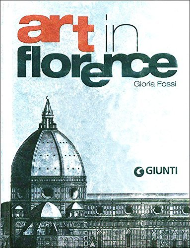 Art in Florence by Gloria Fossi (2008-11-01)