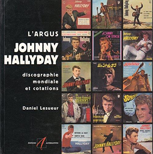 L'argus Johnny Hallyday: Discographie mondiale et cotations par Daniel Lesueur