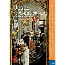 Jésus te donne sa Vie ! - préparation sacrements - Cahier enfant: collection Il est le Chemin, la Vérité, la Vie