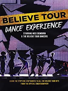 Believe Tour - Dance Experience