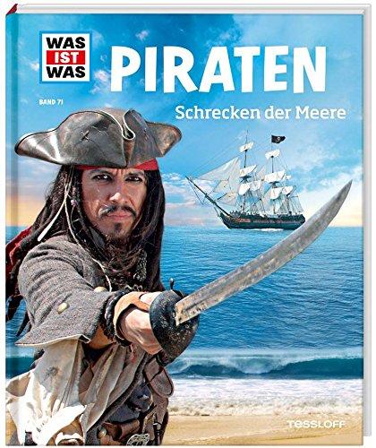 Preisvergleich Produktbild WAS IST WAS Band 71 Piraten. Schrecken der Meere (WAS IST WAS Sachbuch, Band 71)