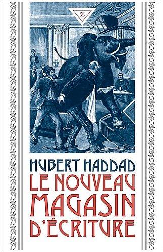 Descargar Libro Le nouveau magasin d'écriture de Hubert Haddad