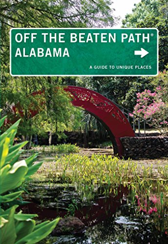 Alabama Off the Beaten Path®: A Guide to Unique Places (Off the Beaten Path Series) (English Edition)