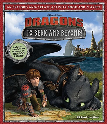 DreamWorks Dragons: To Berk and Beyond!: An Explore-and-Create Activity Book and Play Set by Richard Hamilton (2015-11-24)