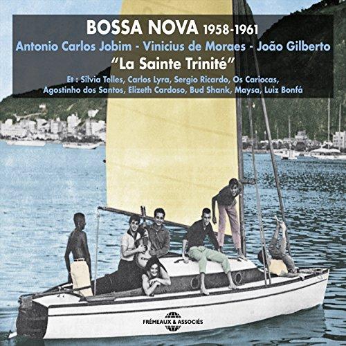 Bossa Nova 1958-1961 (La Sainte Trinité)