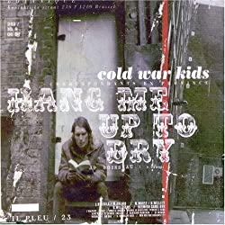 Hang Me Up To Dry by Cold War Kids
