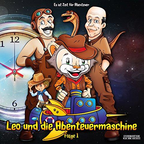 Leo und die Abenteuermaschine (1) Leo und die Abenteuermaschine - Leos Flugabenteuer - Leo und die Viehdiebe - Leo in der Urzeit - e.T.Media 2016